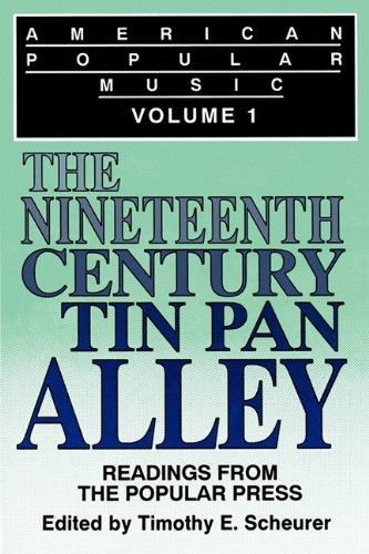 American Popular Music: Readings From the Popular Press Volume I: The Nineteenth-Century Tin Pan Alley (Fiction and Fantasy; 39) - 51QR 2B4p54 2BL - 001: American Popular Music: Readings From the Popular Press Volume I: The Nineteenth-Century Tin Pan Alley (Fiction and Fantasy; 39)