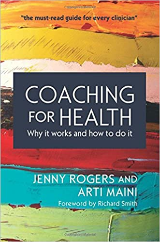 Coaching For Health: Why It Works And How To Do It (UK Higher Education Humanities & Social Sciences Counselling)