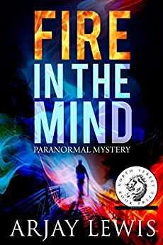 Fire In The Mind: Doctor Wise Book 1 by [Lewis, Arjay]