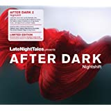 Late Night Tales presents AFTER DARK : Nightshift