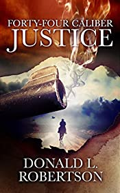 Forty-Four Caliber Justice: Justice Series - Book 1