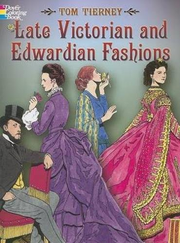 Late Victorian and Edwardian Fashions (Dover Coloring Books)
