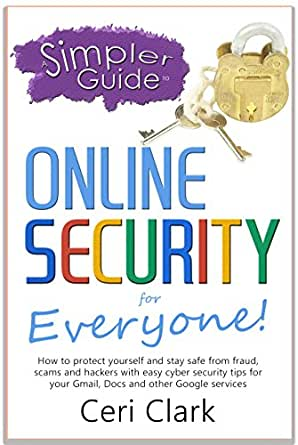 To online security for everyone how to protect yourself and stay safe