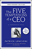 The Five Temptations of a CEO, 10th Anniversary Edition: A Leadership Fable (J-B Lencioni Series)