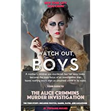 Watch Out Boys: Your Guide to the Alice Crimmins Murder Investigation