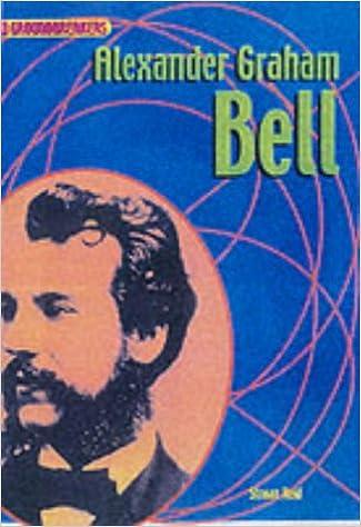 Groundbreakers Alexander Graham Bell