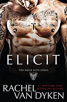 Elicit (Eagle Elite Book 4) by [Van Dyken, Rachel]