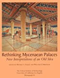 Rethinking Mycenaean Palaces : New Interrogations of an Old Idea, , 091795694X
