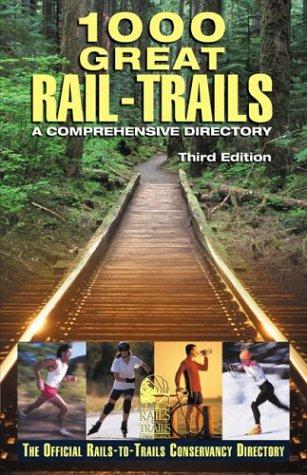 Download 1000 Great Rail-Trails, 3rd: A Comprehensive Directory (Rails-to-Trails Series) pdf epub