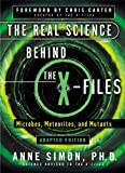 The Real Science Behind the X-Files Microbes, Meterorites, and Mutants