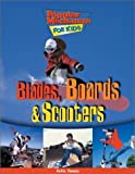 Blades, Boards and Scooters, Keltie Thomas, 1894379454