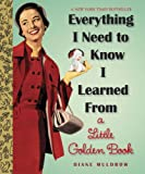 Everything I Need To Know I Learned From a Little Golden Book (Little Golden Books (Random House))