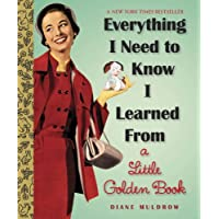 Everything I Need To Know I Learned From a Little Golden Book (Little Golden ...
