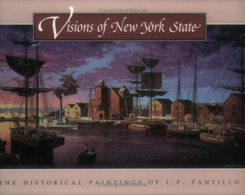 Visions of New York State: The Historical Paintings of L.F. Tantillo (Brands Usa Lf)