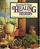 Growing and Using the Healing Herbs, Gaea Weiss and Shandor Weiss, 0878575332