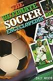 The Ultimate Soccer Encyclopedia, Dan Woog, 0737303999