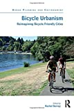 Bicycle Urbanism: Reimagining Bicycle Friendly Cities (Urban Planning and Environment)