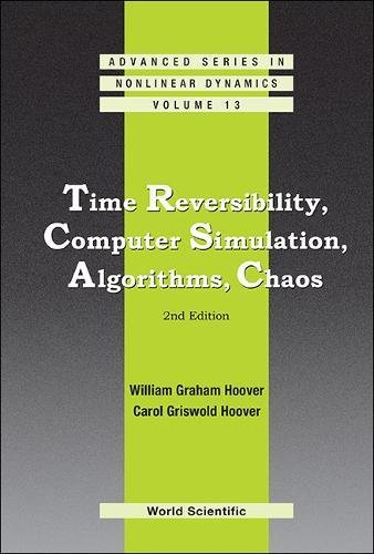 Time Reversibility, Computer Simulation, Algorithms, Chaos (2nd Edition) (Advanced Series on Mathematical Psychology)