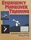 Emergency Maneuver Training : Controlling Your Airplane During a Crisis