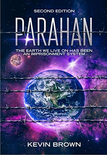 PARAHAN, 2nd Edition: The Earth We Live on Has Been an Imprisonment System
