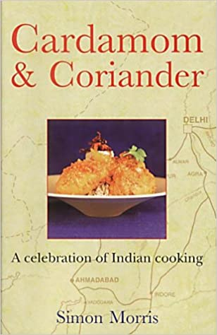Cardamom & Coriander: A Celebration of Indian Cooking