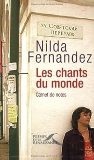 Les chants du monde : Carnet de notes par Nilda Fernandez