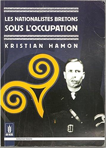 Amazon Fr Les Nationalistes Bretons Sous L Occupation Hamon Khristian Livres