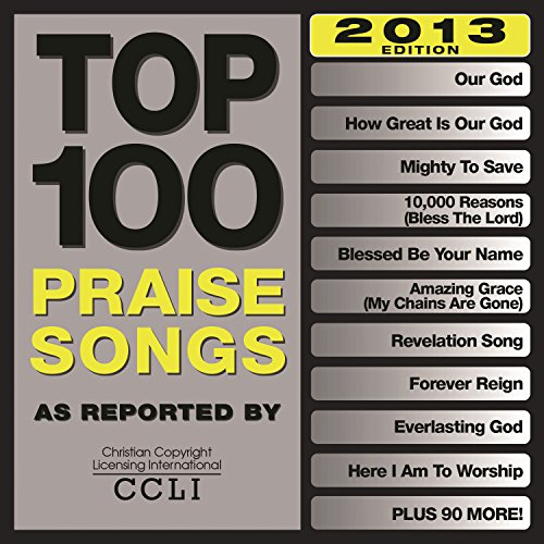 Top 100 Praise Songs (2013 Edi...