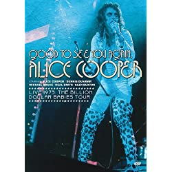 Good To See You Again, Alice Cooper - Live 1973 - Billion Dollar Babies Tour