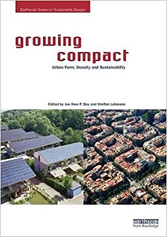 Growing Compact: Urban Form, Density and Sustainability (Earthscan Series on Sustainable Design)