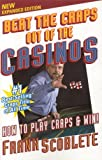 Beat the Craps Out of the Casinos: How to Play and Win