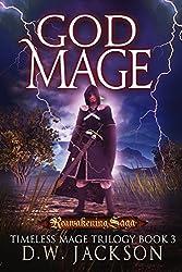 God Mage: Reawakening Saga (Timless Mage Trilogy Book 3)