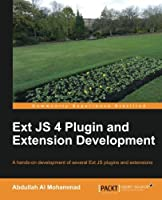 Ext JS 4 Plugin and Extension Development Front Cover
