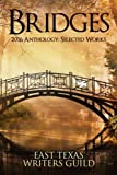 img - for Bridges: Selected Works 2016 Anthology East Texas Writers Guild book / textbook / text book