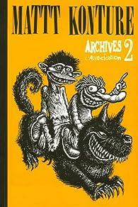 Archives 2 par Mattt Konture