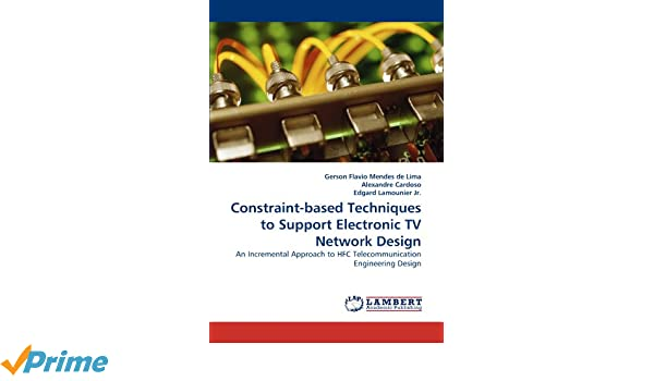 Constraint-Based Techniques to Support Electronic TV Network Design: Amazon.es: Gerson Flavio Mendes De Lima, Alexandre Cardoso, Edgard Lamounier Jr: Libros ...