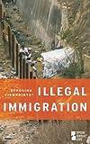 Illegal Immigration, Margaret Haerens, 073773356X