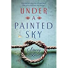 Under a Painted Sky by Stacey Lee (2016-03-01)