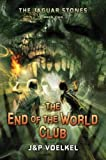 The Jaguar Stones, Book Two: The End of the World Club