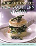 Damon Lee Fowler's New Southern Kitchen: Traditional Flavors for Contemporary Cooks