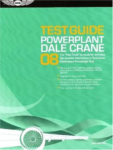 Powerplant Test Guide 2008: The Fast-Track to Study for and Pass the FAA Aviation Maintenance Technician Powerplant Know