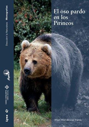 Descargar Libro El Oso Pardo En Los Pirineos Migel Mari Elosegui Irurtia