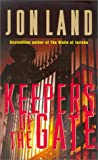Keepers of the Gate, Jon Land, 0312856555