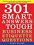 301 Smart Answers to Tough Business Etiquette Questions Paperback – October 6, 2010