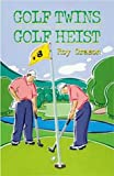 Golf Twins; The Golf Heist, Roy Orason, 1582440522