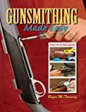 Gunsmithing Made Easy, Bryce Towsley, 0883172941