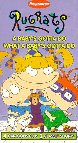 Rugrats - A Babe in arms's Gotta Do What A Baby's Gotta Do [VHS]