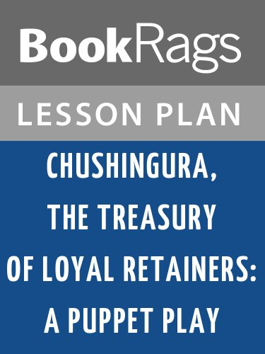 amazon com lesson plans chushingura the treasury of loyal