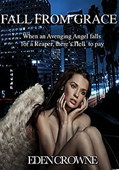Fall From Grace (Avenging Angel Book 1) by [Crowne, Eden]