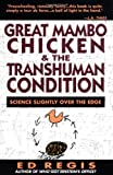 Great Mambo Chicken and the Transhuman Condition, Ed Regis, 0201567512